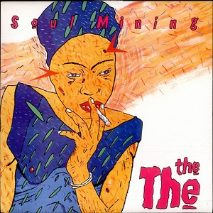 Classic Catalogue: The The - 'Soul Mining'